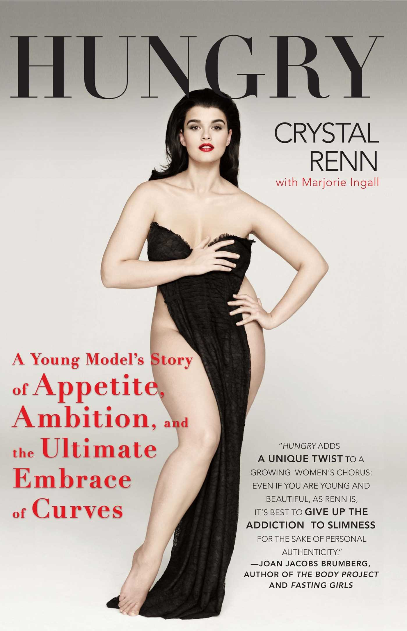 Crystal Renn Hungry A Young Model39s Story of Appetite Ambition and