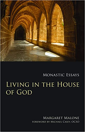 Living in the House of God: Monastic Essays (Monastic Wisdom Series)