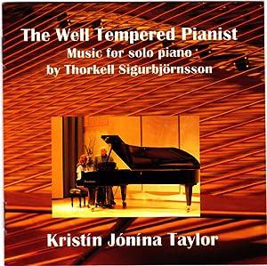 Kristin Jonina Taylor, Thorkell Sigurbjornsson - Well Tempered Pianist