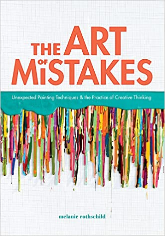 The Art of Mistakes: Unexpected Painting Techniques and the Practice of Creative Thinking