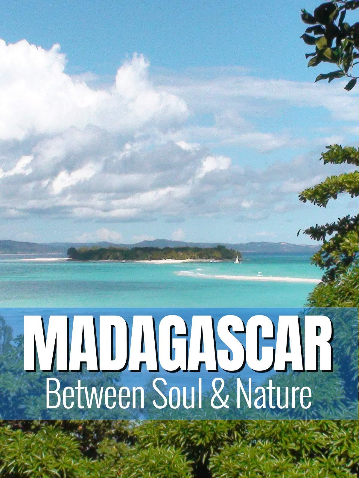 Madagascar - Between Soul & Nature