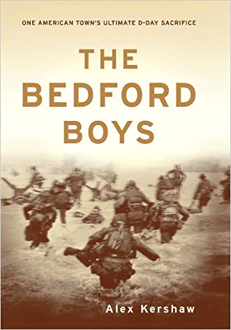 The Bedford Boys: One American Town's Ultimate D-day Sacrifice written by Alex Kershaw