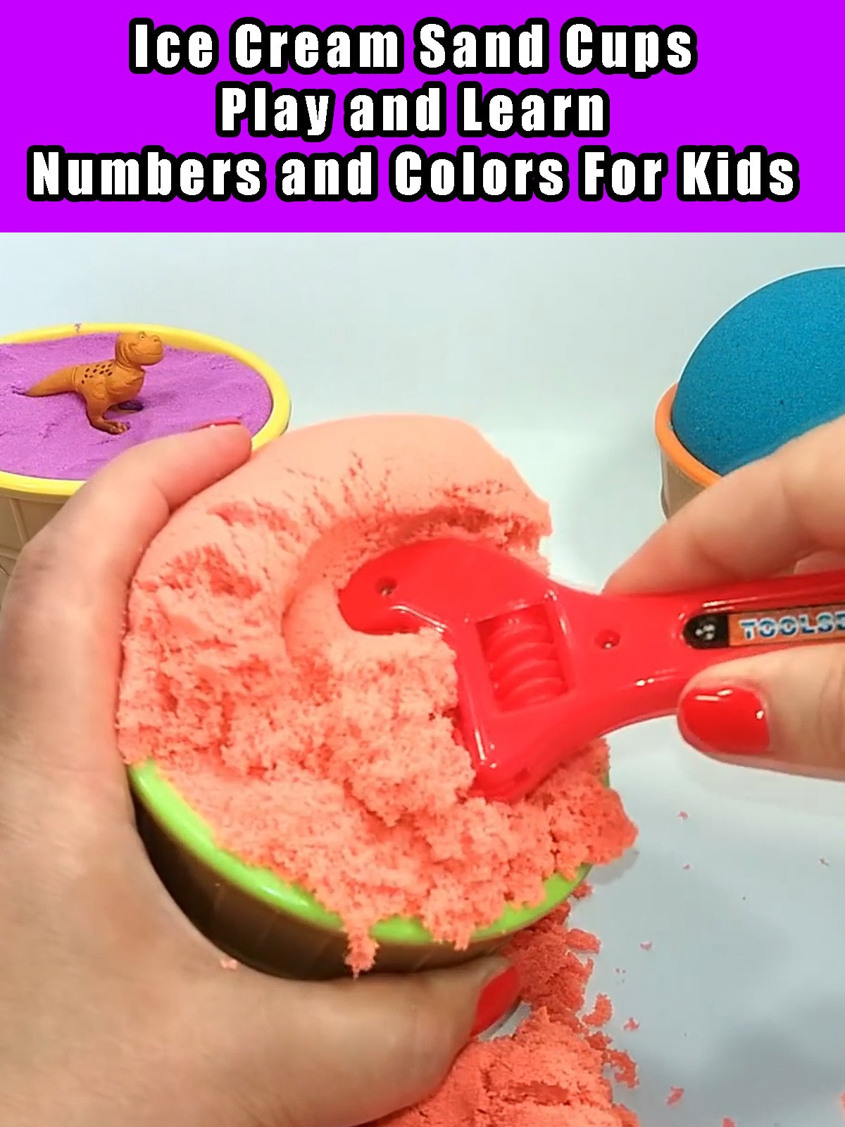 Ice Cream Sand Cups Play and Learn Numbers and Colors For Kids