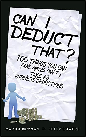 Can I Deduct That?: 100 Things You Can (Or Maybe Can't) Take as Business Deductions