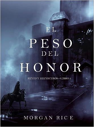 El Peso del Honor (Reyes y Hechiceros-Libro 3) (Spanish Edition)