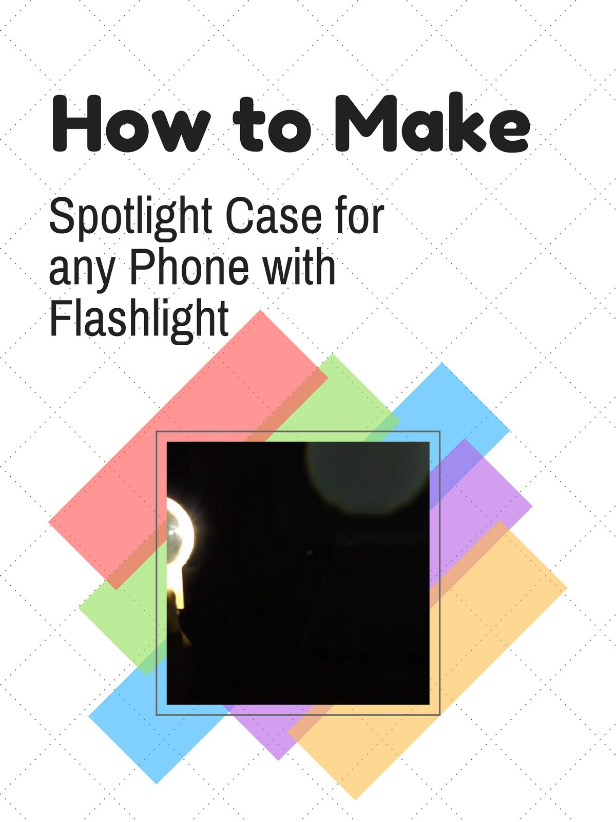 How to Make Spotlight Case for any Phone with Flashlight