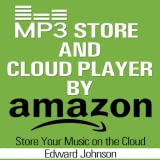 Mp3 Store and Cloud Player By Amazon Store Your Music on the Cloud