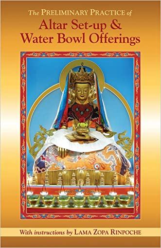 The Preliminary Practice of Altar Set-up & Water Bowl Offerings written by Lama Zopa Rinpoche