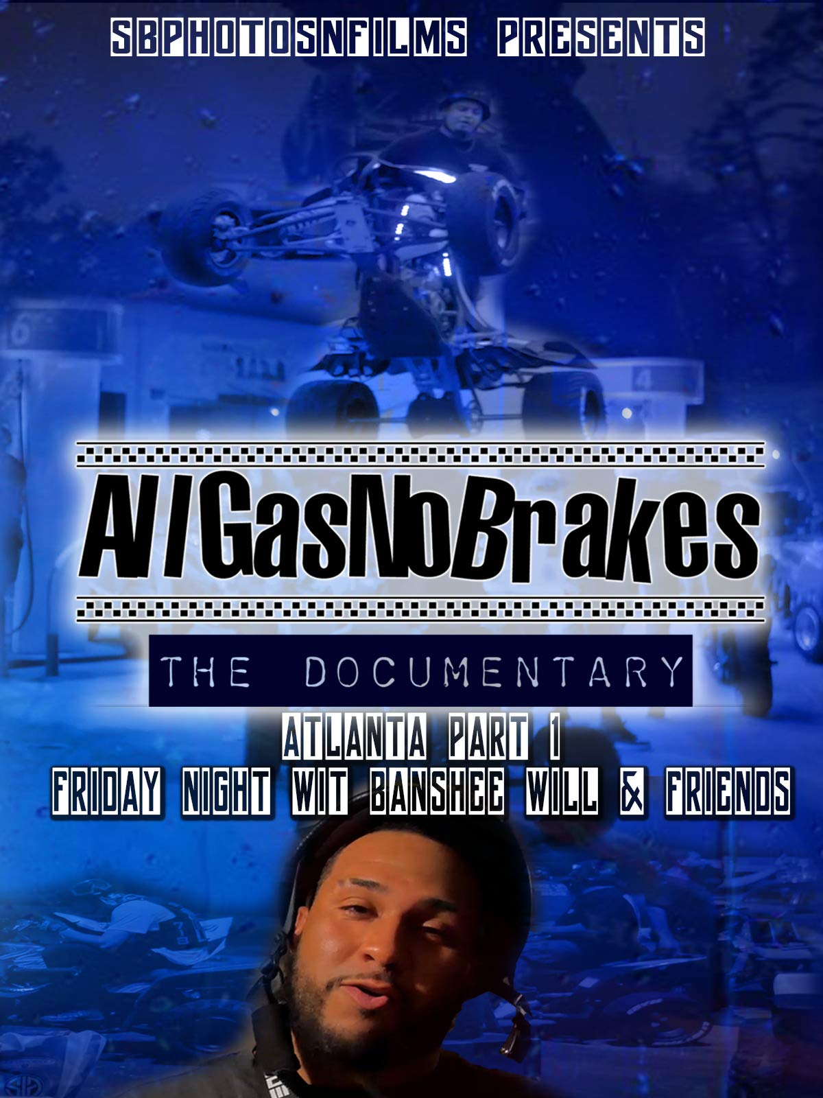 All Gas No Brakes The Documentary Atlanta Part 1 Friday Night Wit Banshee Will & Friends
