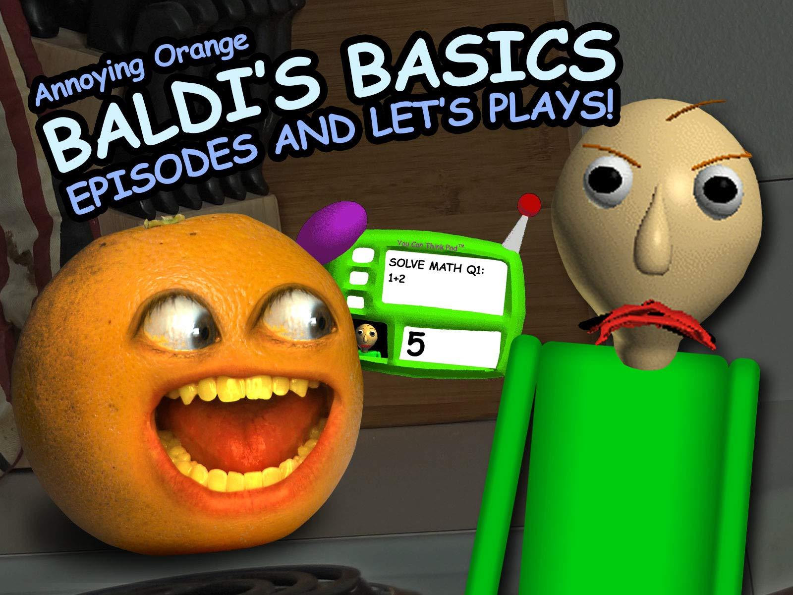 Clip: Annoying Orange - Baldi's Basics Episodes and Let's Plays!