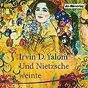 Und Nietzsche weinte Hörbuch von Irvin D. Yalom Gesprochen von: Markus Pfeiffer
