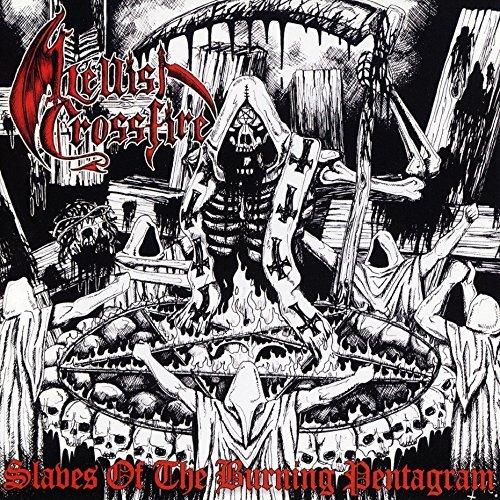 Slaves Of The Burning Pentagram by Hellish Crossfire