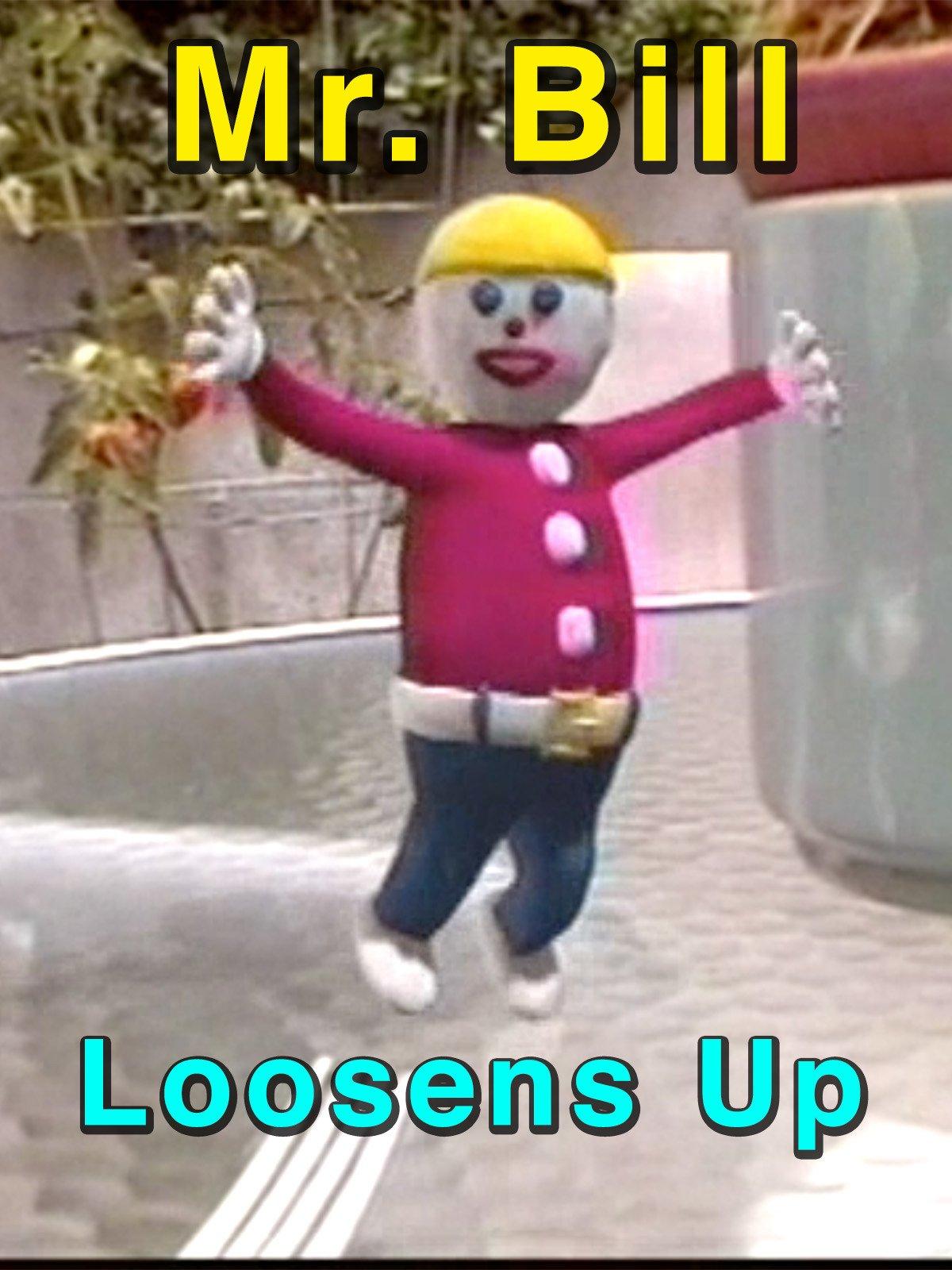 Mr. Bill Loosens Up