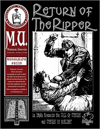 Return of the Ripper: An 1890s Scenario for Call of Cthulhu and Cthulhu By Gaslight (M.U. Library Assn. monograph, Call of Cthulhu #0339)