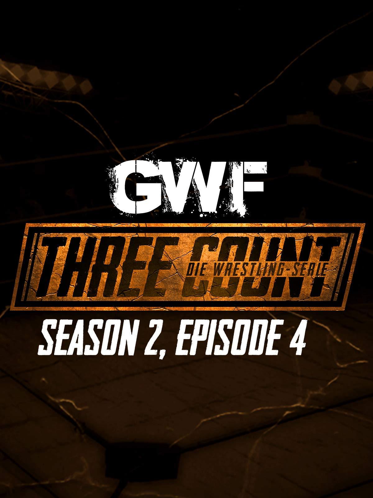 GWF Three Count - Die Wrestling-Serie, Season 2, Episode 4 on Amazon Prime Video UK