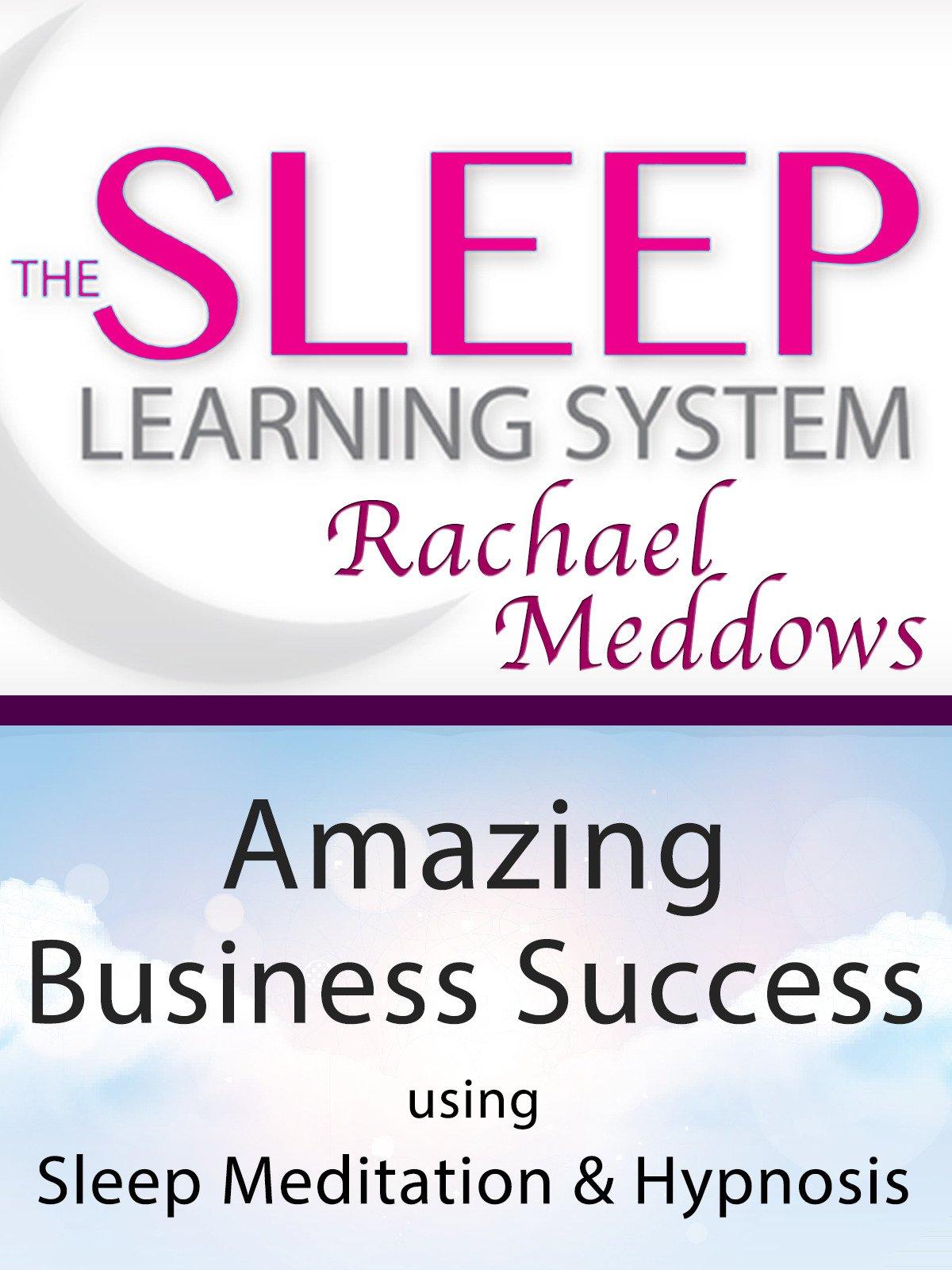 Amazing Business Success using Sleep Meditation & Hypnosis