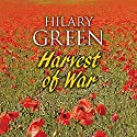 Harvest of War Audiobook by Hilary Green Narrated by Penelope Freeman