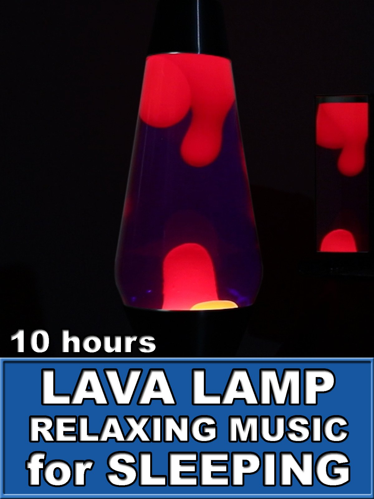 Lava Lamp Relaxing Music for Sleeping 10 Hours