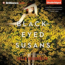 Black-Eyed Susans: A Novel of Suspense Audiobook by Julia Heaberlin Narrated by Whitney Dykhouse, Eric G. Dove, Karen Peakes