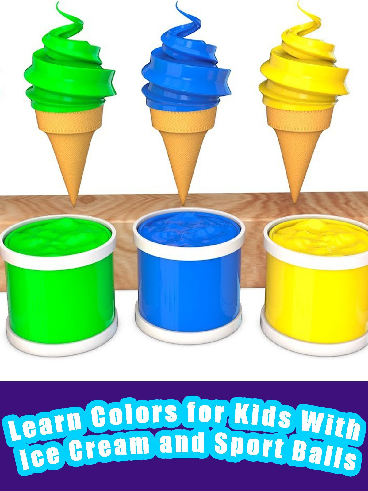Learn Colors for Kids With Ice Cream and Sport Balls on Amazon Prime Video UK