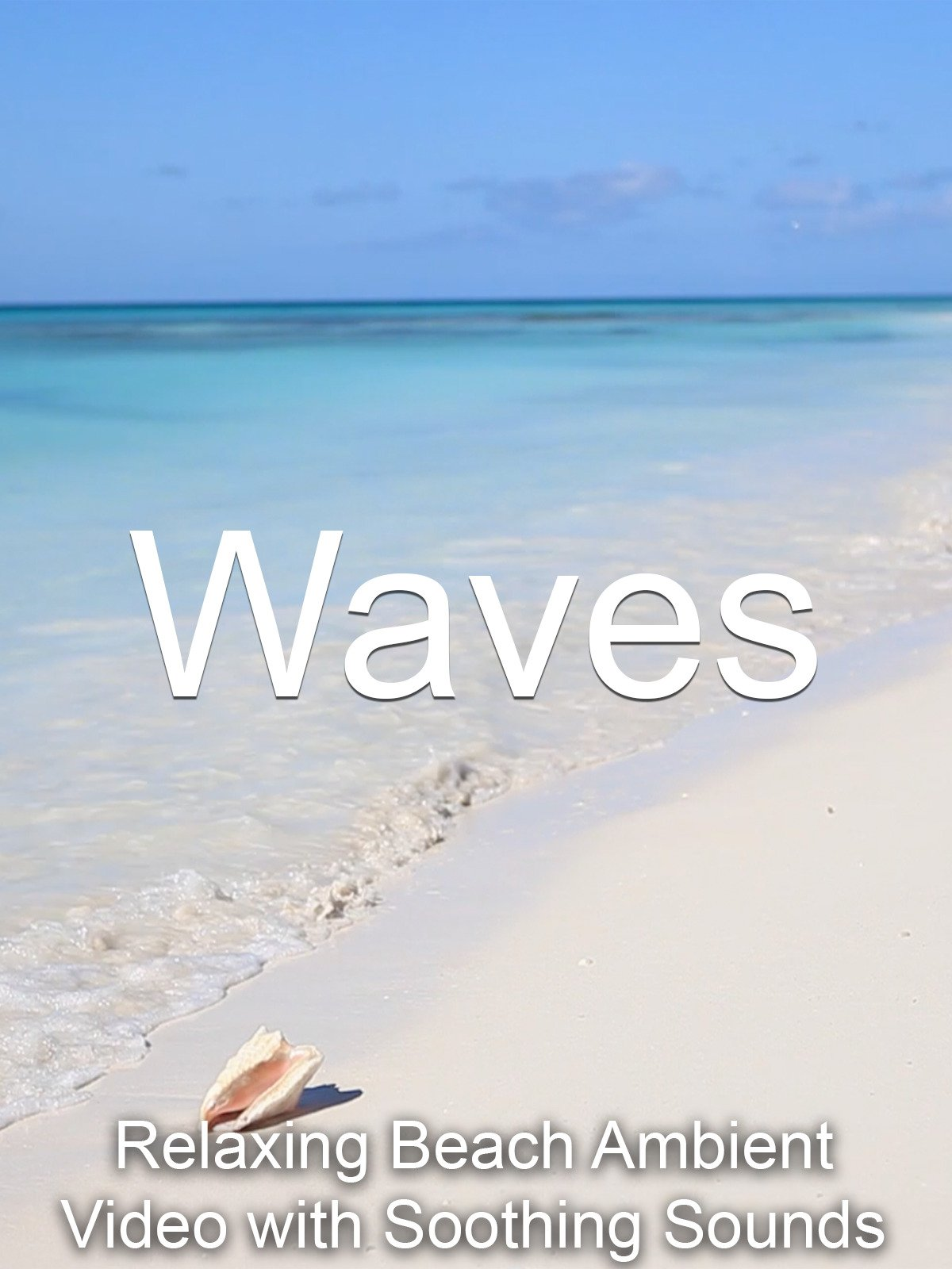 Waves Relaxing Beach Ambient Video with Soothing Sounds