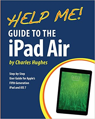 Help Me! Guide to the iPad Air: Step-by-Step User Guide for the Fifth Generation iPad and iOS 7