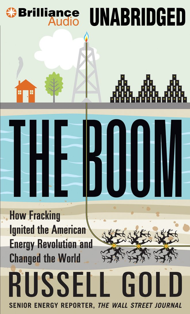 The Boom - How Fracking Ignited the American Energy Revolution and Changed the World  - Russell Gold