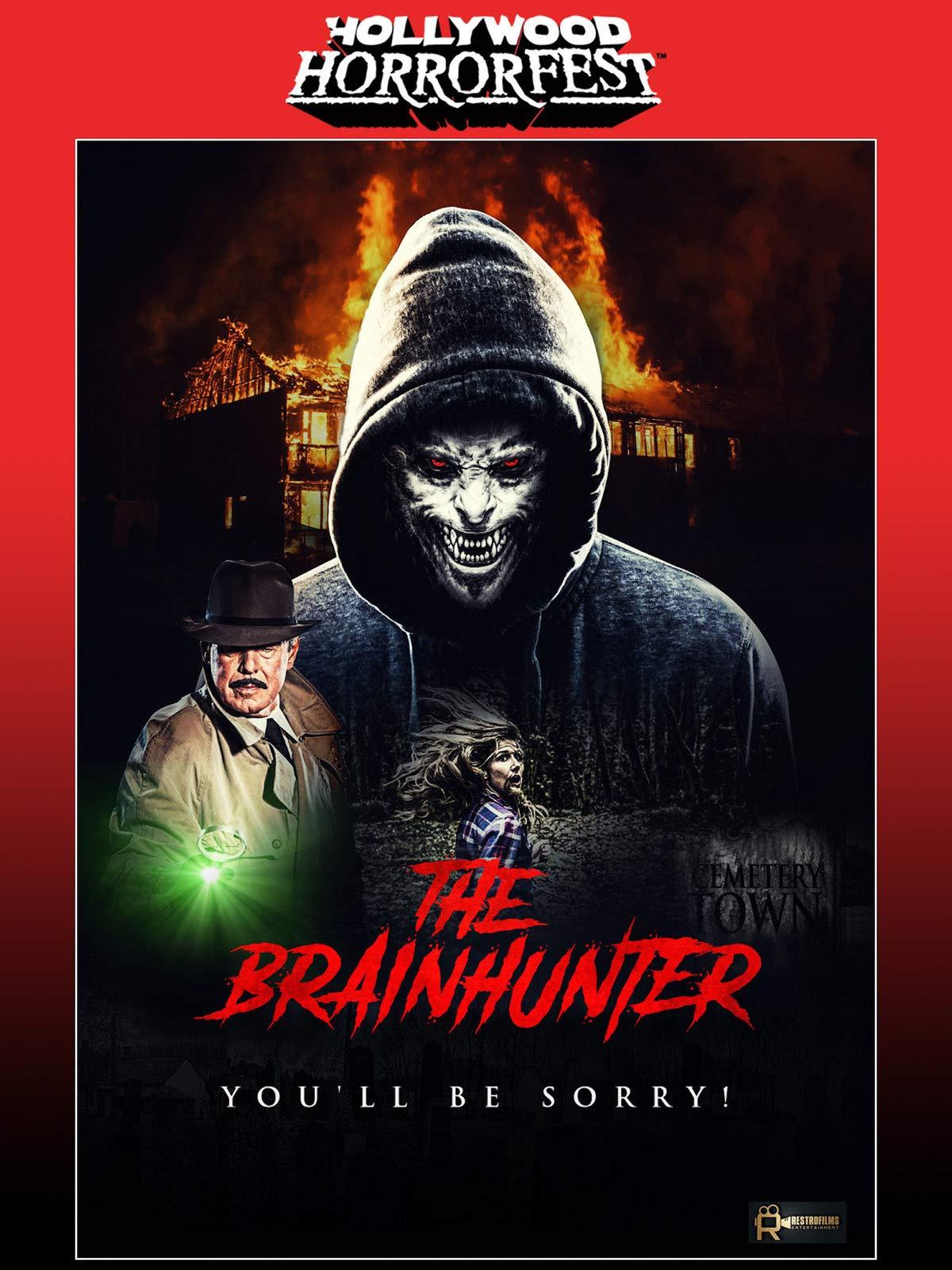 Hollywood HorrFest Presents: The Brain Hunter