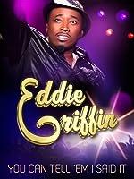 Eddie Griffin: You Can Tell 'Em I Said It