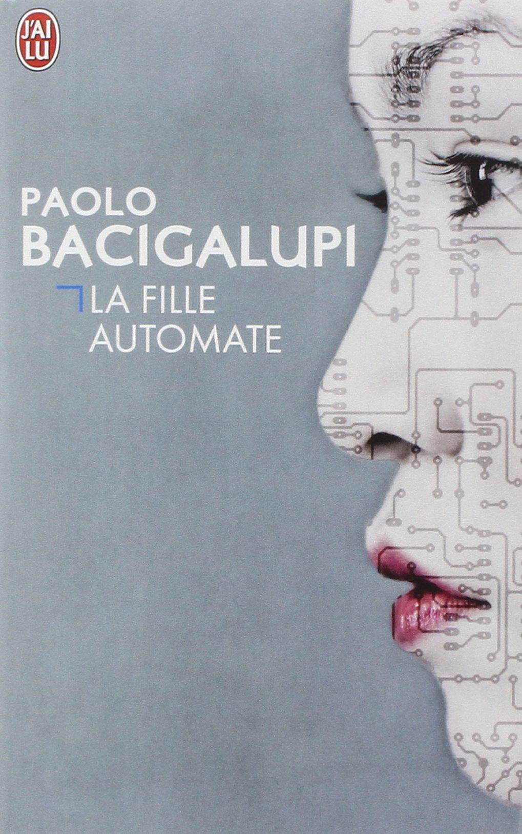 Paolo Bacigalupi - La fille automate