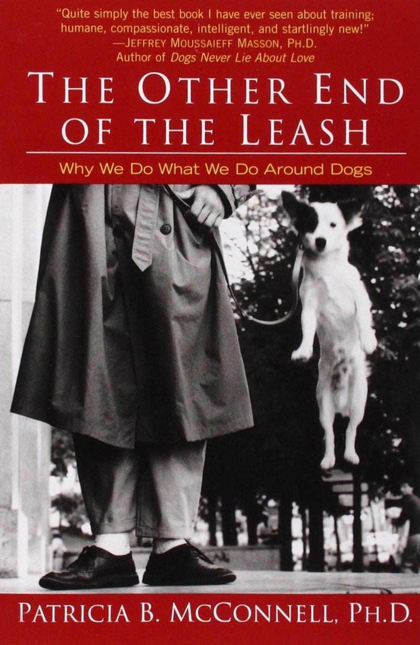 The Other End of the Leash: Why We Do What We Do Around Dogs 71cQHH0sJmL