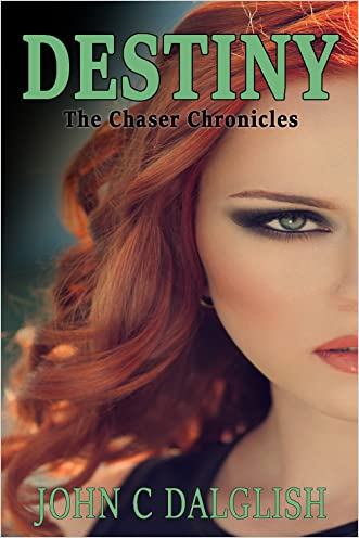DESTINY (Christian Fantasy & Suspense) (THE CHASER CHRONICLES Book 3)