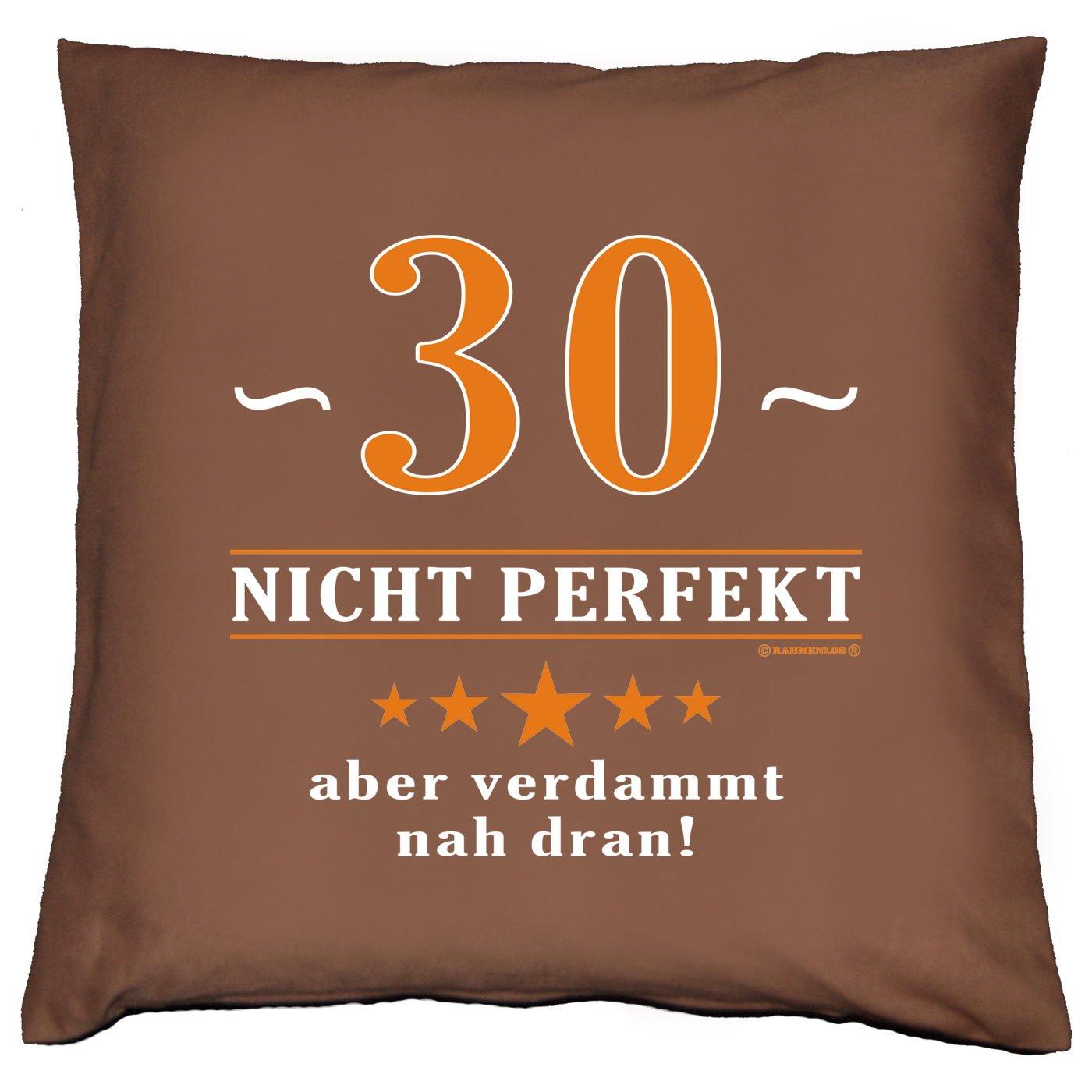 Kissen mit Innenkissen - 30 - nicht perfekt aber verdammt nahe dran! - zum 30. Geburtstag Geschenk - 40 x 40 cm - in schoco-braun