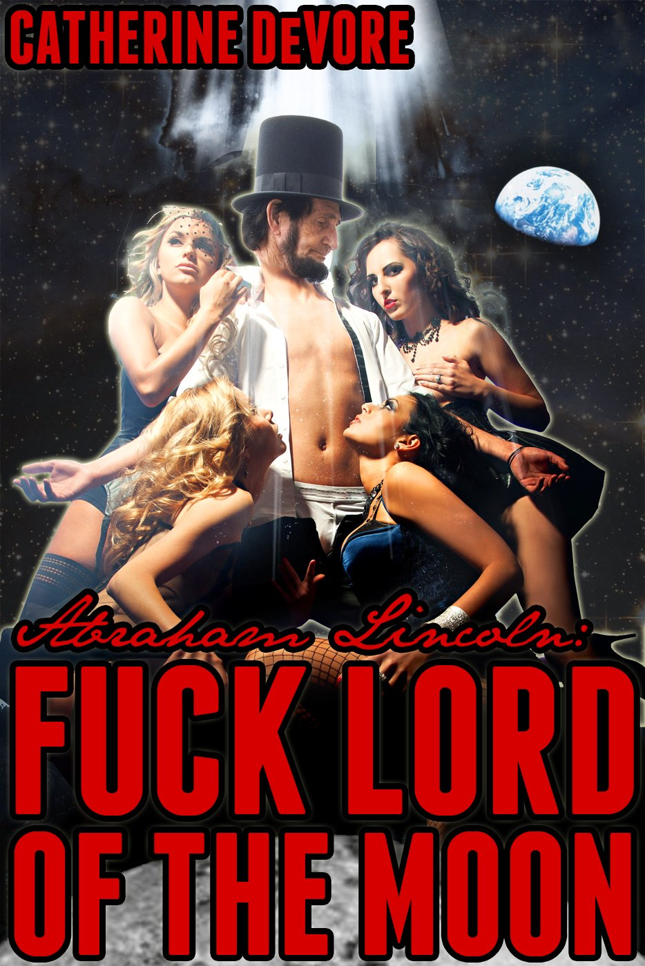 Image result for Abraham Lincoln fuck lord of the moon