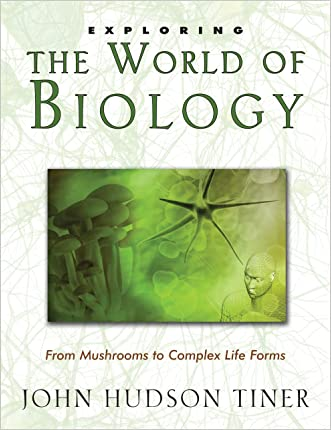 Exploring the World of Biology: From Mushrooms to Complex Life Forms (Exploring Series)