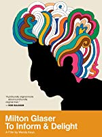 Milton Glaser: To Delight and Inform