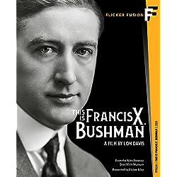 This is Francis X. Bushman (Flicker Alley) [Blu-ray]