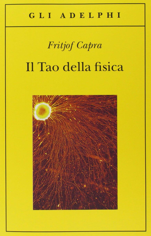 Fritjof Capra - Il tao della fisica