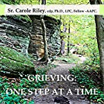 Grieving: One Step at a Time | Carole Riley