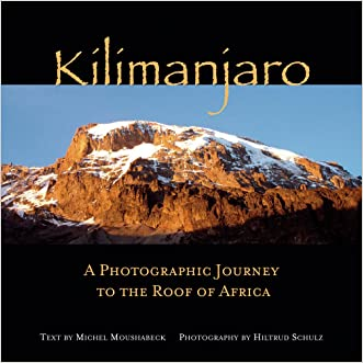 Kilimanjaro: A Photographic Journey to the Roof of Africa written by Michel Moushabeck