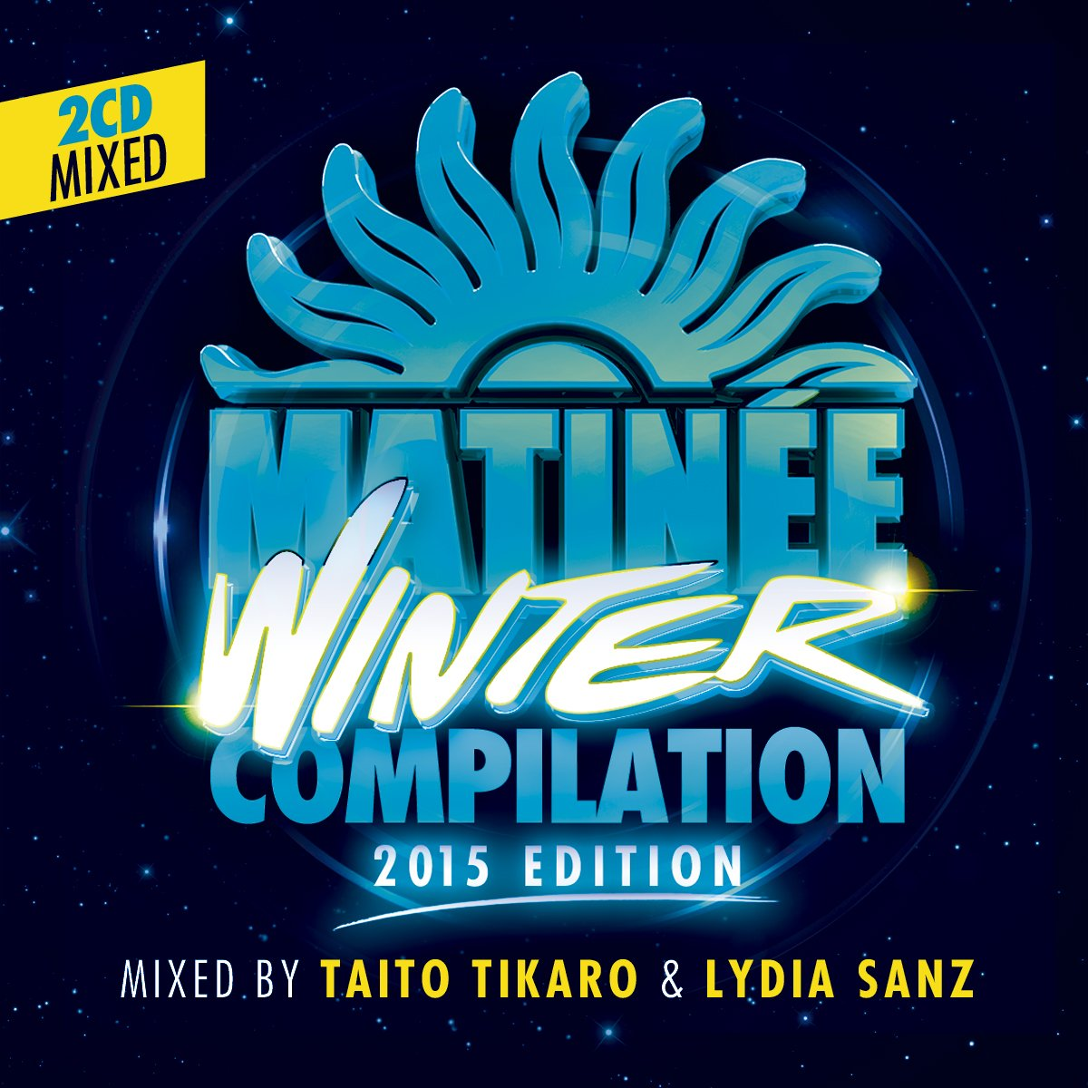 MATINÉE WINTER COMPILATION 2015 EDITION - Mixed By Taito Tikaro & Lydia Sanz