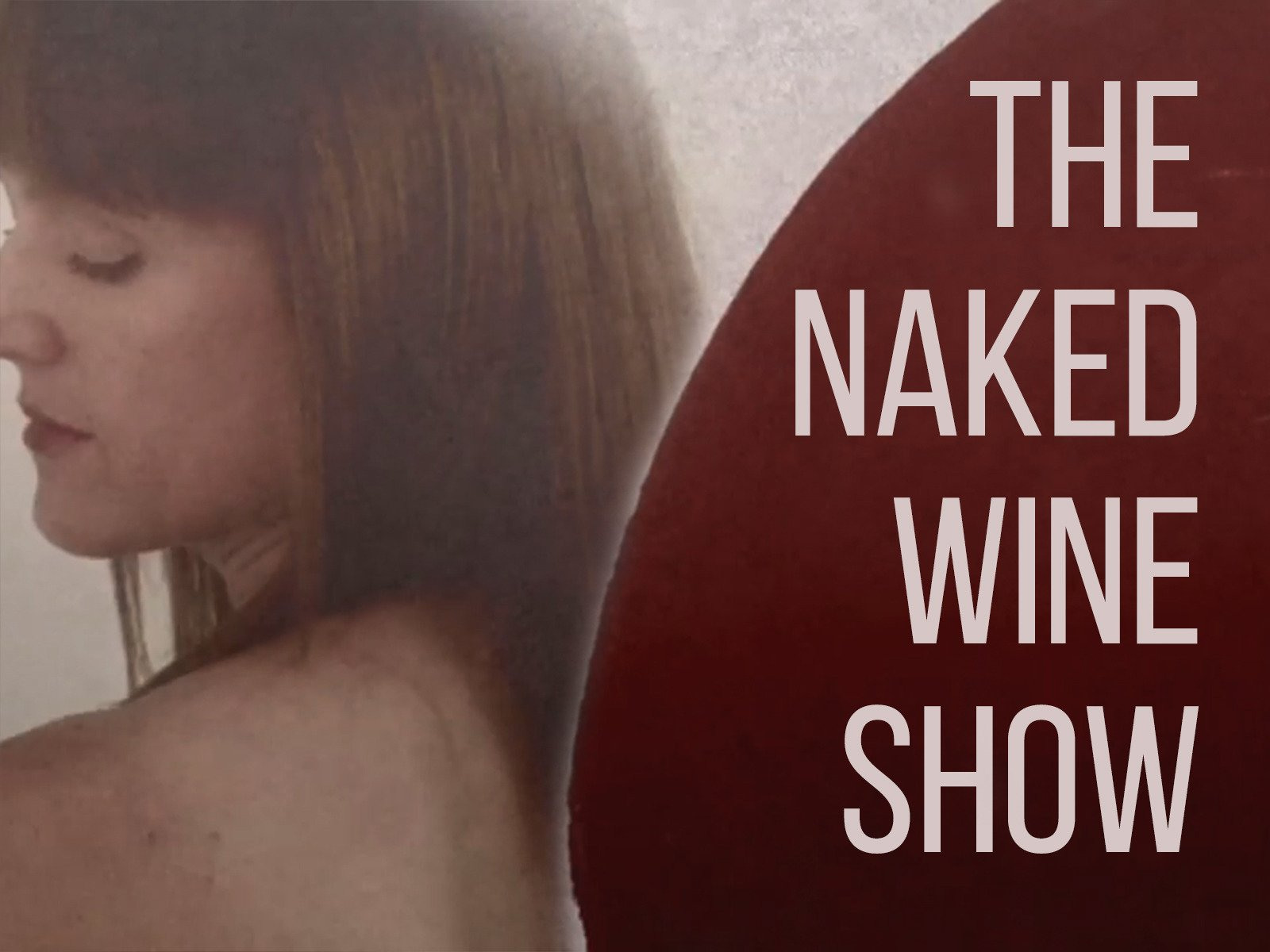The Naked Wine Show - Season 1
