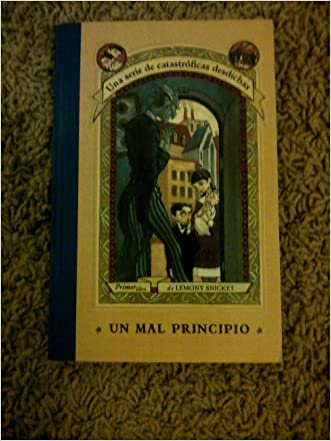 Un Mal Principio / The Bad Beginning (Series Of Unfortunate Events) (Spanish Edition)