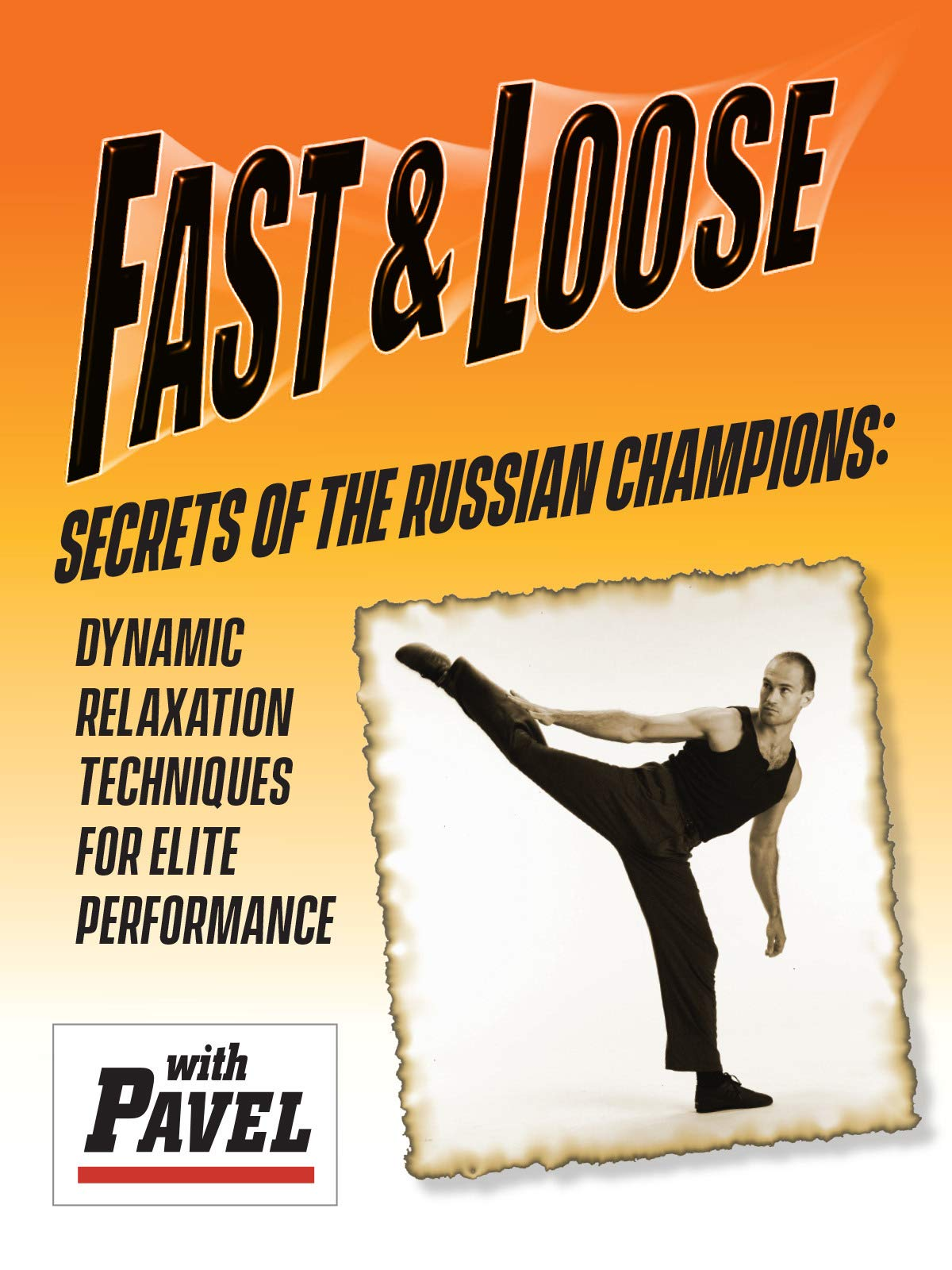Fast and Loose, Secrets of The Russian Champions: Dynamic Relaxation Techniques for Elite Performance