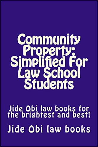 Community Property: Simplified For Law School Students: e book