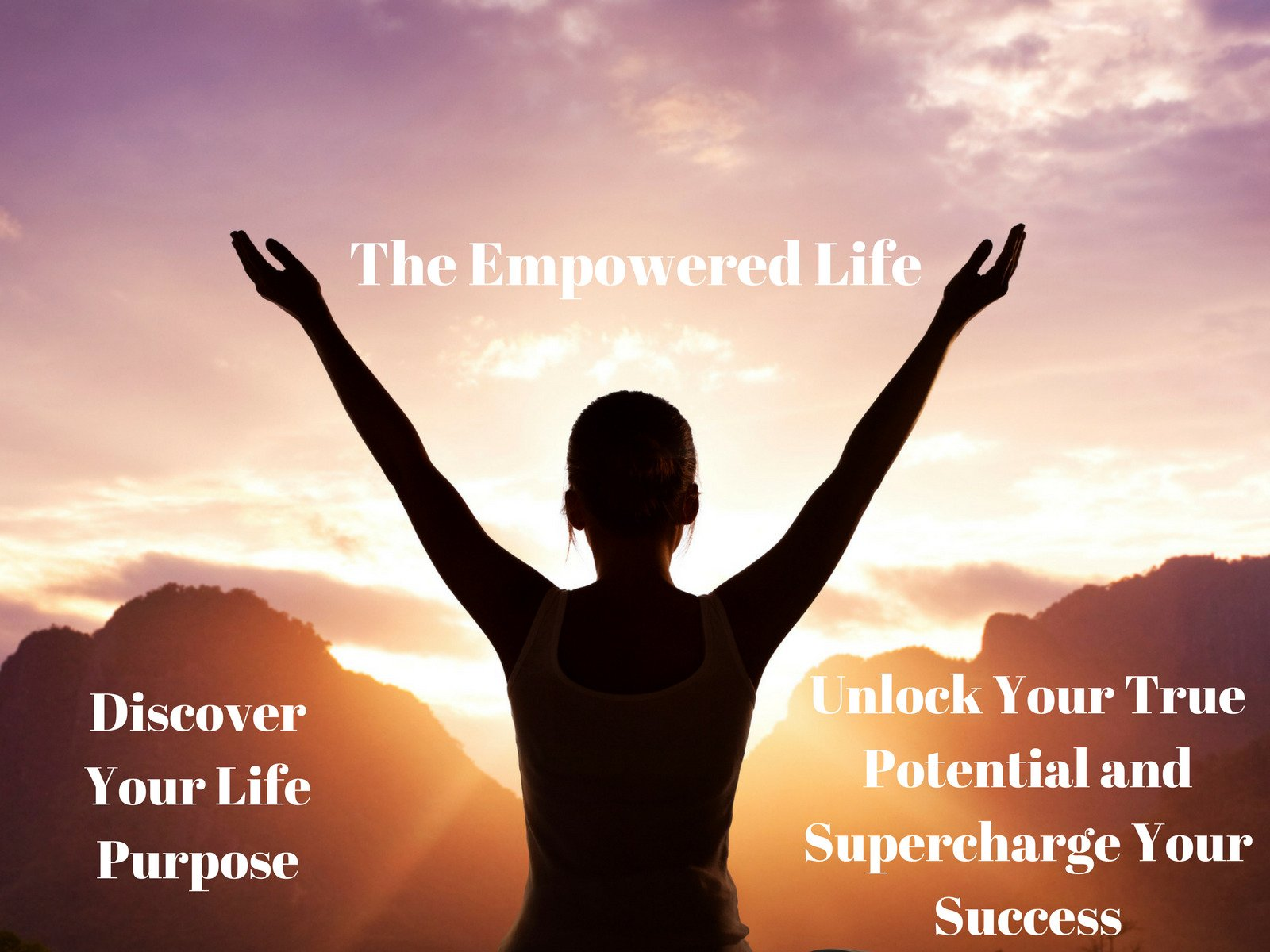 The Empowered Life: Discover Your Life Purpose. Unlock Your True Potential and Supercharge Your Success! - Season 1