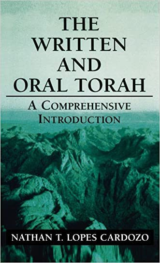 The Written and Oral Torah: A Comprehensive Introduction written by Nathan T. Lopes Cardozo