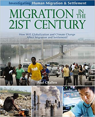 Migration in the 21st Century: How Will Globalization and Climate Change Affect Migration and Settlement? (Investigating Human Migration & Settlement)