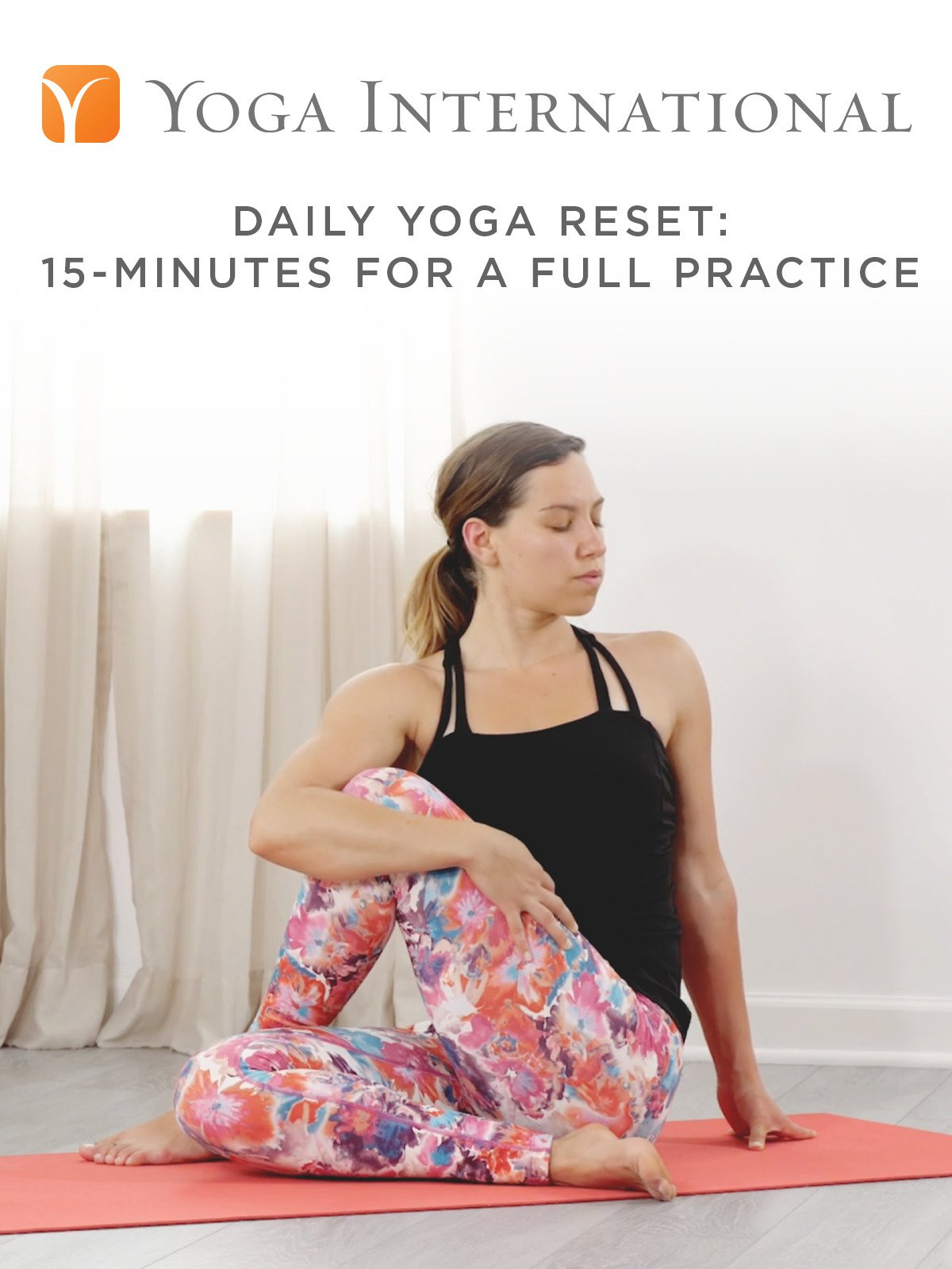 Daily Yoga Reset: 15-Minutes for a Full Practice