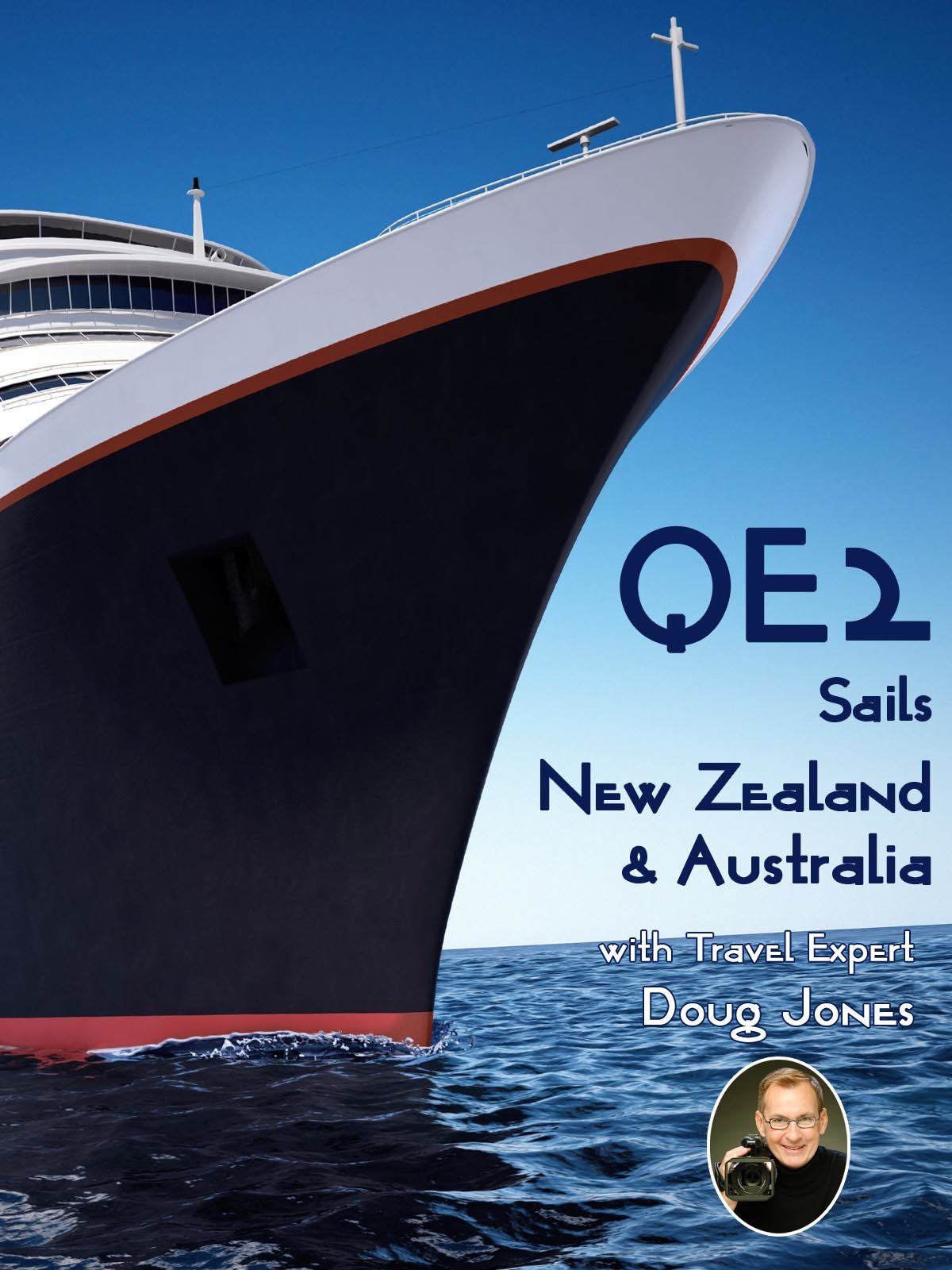 QE 2 Sails New Zealand & Australia With Travel Expert Doug Jones